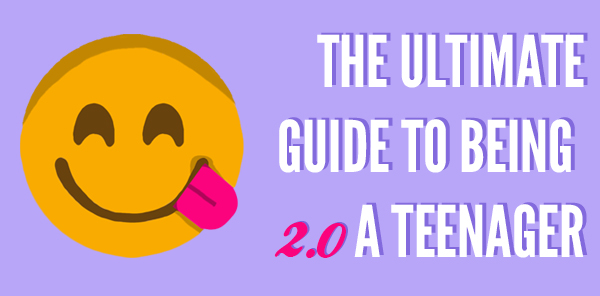 The Ultimate Guide To Being a Teenager 2.0 Positivity Motivation Believing In Yourself